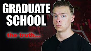 Why you SHOULDN'T go to graduate school!