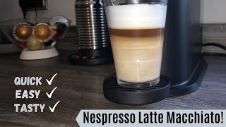 How to make a Latte Macchiato Nespresso Style! | Easy and Simple Coffee
