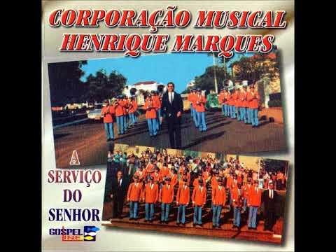 Corporação Musical Henrique Marques - Vencendo Vem Jesus