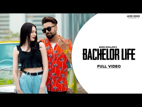 Bachelor Life (Official Video) Arsh Dhillon Ft.Youngstarr PopBoy | New Punjabi Song 2019 | Juke Dock