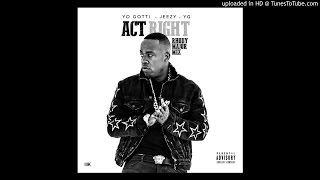 Yo Gotti, Jeezy, YG - Act Right (rhodymajor remix)