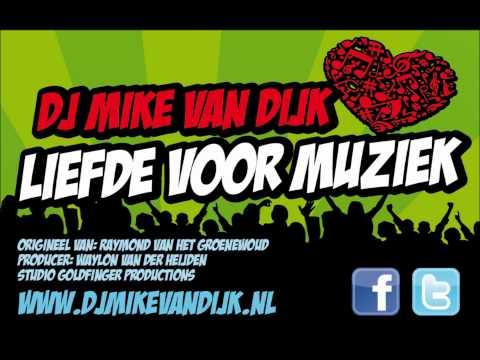 DJ Mike van Dijk - Liefde voor Muziek