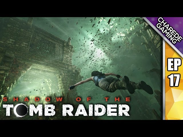 Eye Of The Serpent | Shadow Of The Tomb Raider Ep 17 | Charede Plays