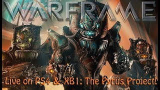 Warframe - Live on PS4  XB1: The Pyrus Project