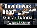 """Downtowns Dead"" | GUITAR TUTORIAL /w Tabs & Chords"