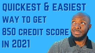 How to Get a Perfect Credit Score Fast in 2021   Quickest Way to Get a 850 Credit Score