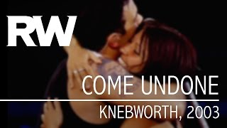Robbie Williams | Come Undone | Live At Knebworth 2003