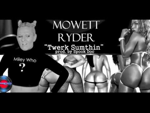 MOWETT RYDER-Twerk Somethin PROMO