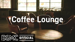Coffee Lounge: Relaxing Jazz Music - Coffee Shop Music Ambience, Smooth Jazz, Cafe Music