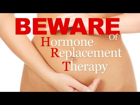 Beware of Hormone Replacement Therapy (HRT)