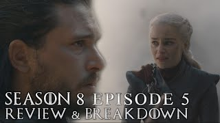 Game of Thrones Season 8 Episode 5 Review and Reaction
