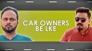 CAR OWNERS BE LIKE | THE IDIOTZ | COMEDY VIDEO