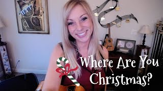 Where Are You Christmas | Ukulele Cover and Tutorial | Faith Hill