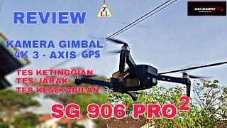 REVIEW DRONE SG906 PRO 2 DENGAN KAMERA 4K SUDAH GIMBAL 3-AXIS VIDEONYA SETABIL BANGET