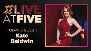 Broadway.com #LiveatFive with Kate Baldwin