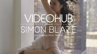 Simon Blaze - The Feeling (feat. Razah) (VideoHUB