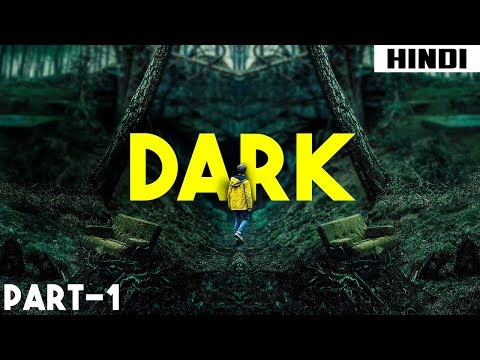 Dark (2017) Ending Explained - Episode 1,2,3   Haunting Tube in Hindi