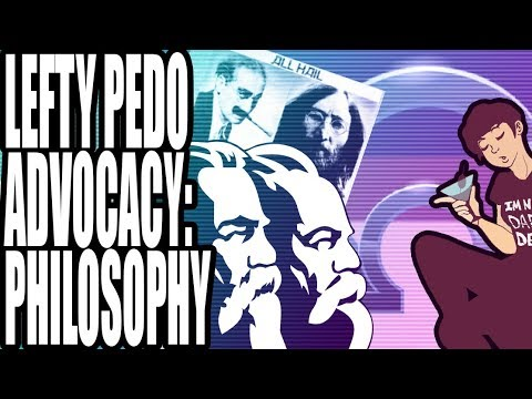 Lefty Pedo Advocacy : A Philosophy (Part Two)