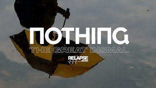 """NOTHING – """"The Great Dismal"""""""