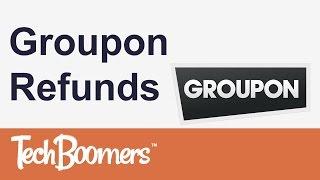 Groupon Refunds