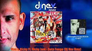Mau & Ricky Ft. Nicky Jam   Bota Fuego (Dj Nev Rmx)