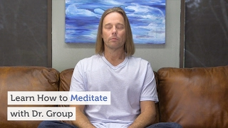 Learn How to Meditate with Dr. Group