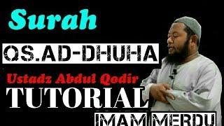 TUTORIAL QS AD DHUHA USTADZ ABDUL QODIR #IMAMMERDU