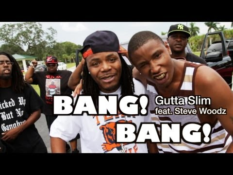 Gutta Slim Feat. Steve Woodz - Bang Bang(Official Music Video)