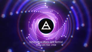 Aidin Caye   Reflections Feat. Ziyon (Mark DVB Remix)