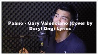 Paano - Gary Valenciano (Cover by Daryl Ong) Lyrics