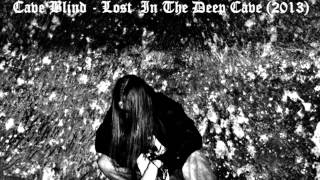 Video Cave Blind - Lost In The Deep Cave (2013)