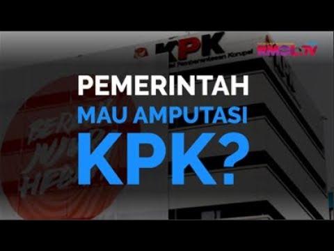 Pemerintah Mau Amputasi KPK?