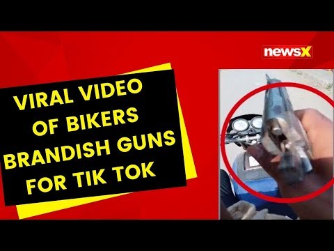 Viral Video of bikers brandish guns for Tik Tok | NewsX