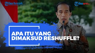 Presiden Jokowi Dikabarkan akan Reshuffle Kabinet, Apa Itu Reshuffle?