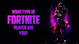 What Type Of Fortnite Player Are You?