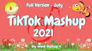 TikTok Mashup July 2021 (Not Clean)️🎉️🎉