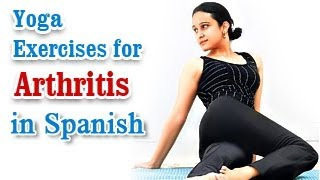 Ejercicios de yoga para la Artritis | Yoga for Arthritis | Knee Pain, Backpain Treatment & Diet Tips