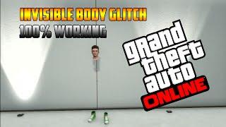 "GTA 5 Online: *FULLY* ""Invisible Body Glitch 1.42 *NEXT GEN*"