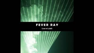 Fever Ray - Now's The Only Time I Know (Live in Luleå)