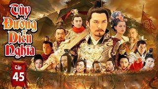 Phim Mới Hay Nhất 2019 | TÙY ĐƯỜNG DIỄN NGHĨA - Tập 45 | Phim Bộ Trung Quốc Hay Nhất 2019