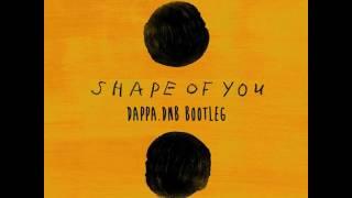 Ed Sheeran  Shape Of You DappaDnB Bootleg Remix