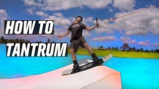 HOW TO TANTRUM - WAKEBOARDING - CABLE - KICKER