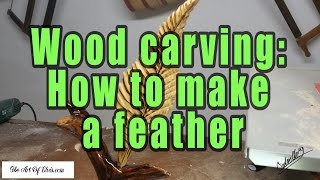 Wood Carving Carving A Feather Using Power Tools