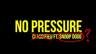 Classified - No Pressure ft. Snoop Dogg (Official Video)