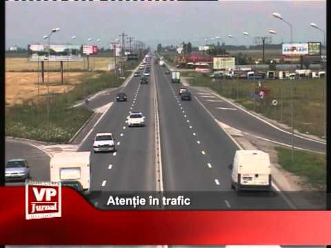Atenție în trafic