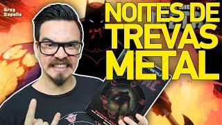 NOITES DE TREVAS: METAL - História Completa