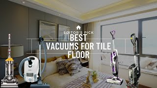 Best Vacuums For Tile Floors 2020-2021 || Top 5 Vacuum Cleaners Review