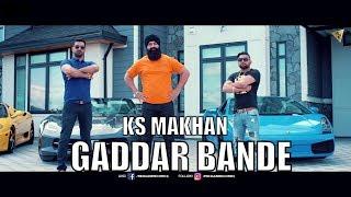 Gaddar Bande  Ks Makhan