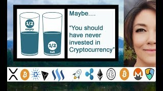 Maybe you should have never invested in Cryptocurrency.