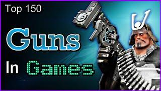 Top 150 Guns In Games